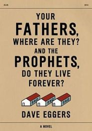 Your_Fathers,_Where_Are_They-_And_the_Prophets,_Do_They_Live_Forever-